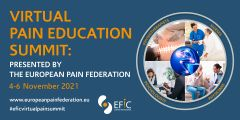 After the tremendous success of our first EFIC Virtual Pain Education Summit earlier this year, we are delighted to announce the date for the online pain education event in 2021. If you are a healthcare professional looking to expand your knowledge in the field of pain management in a unique experience, save the date for the next #EFICVirtualPainSummit on 4-6 November 2021. Don't miss this opportunity to:  Enjoy educational sessions dedicated to specific disciplines Interact with experts, leaders in their field, pain professionals Benefit from Interprofessional and Topical Sessions Network in a unique state-of-the-art environment  More info here.